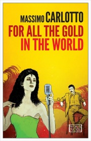 For All the Gold in the World by Massimo Carlotto